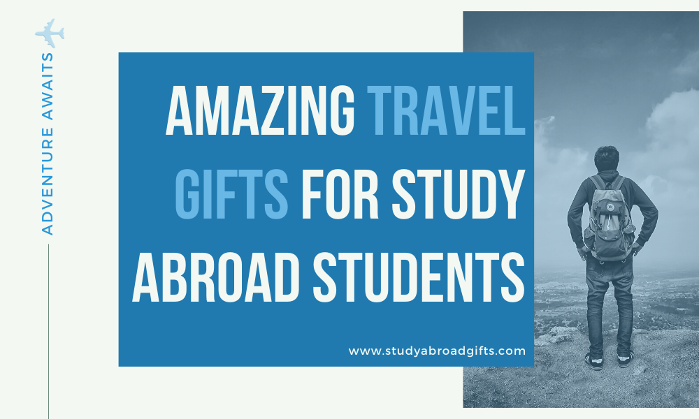 travel gift for student studying abroad
