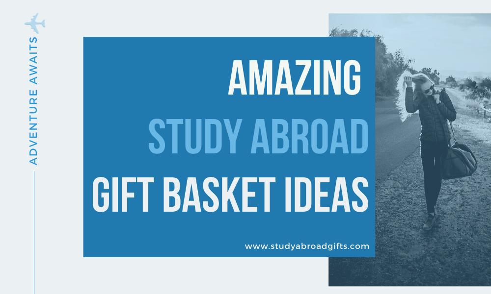 study abroad gift basket ideas