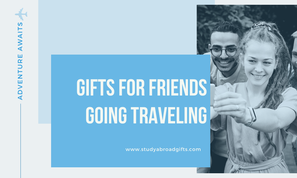 gifts for friends going traveling
