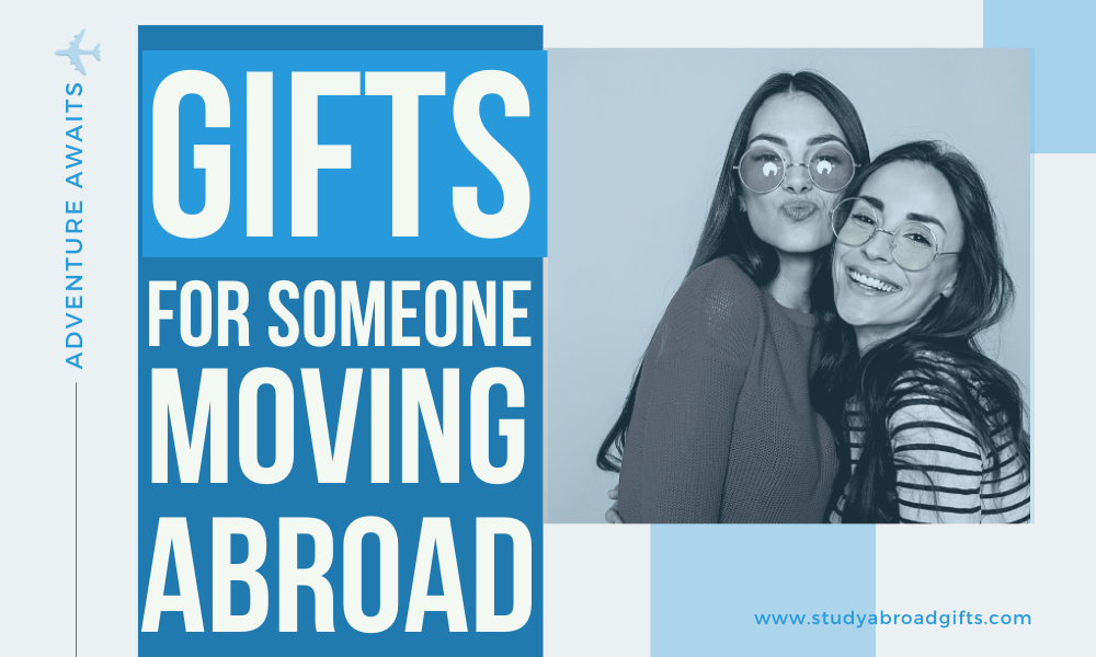 gifts for someone moving abroad