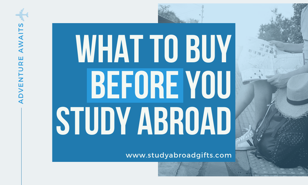 things to buy before studying abroad